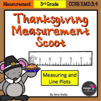 Thanksgiving Measurement and Line Plots Scoot
