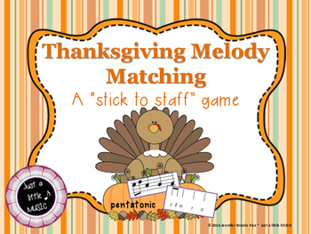 Thanksgiving Melody Matching--A stick to staff notation ga