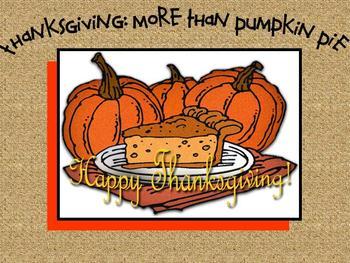 Thanksgiving: More Than Pumpkin Pie PPT