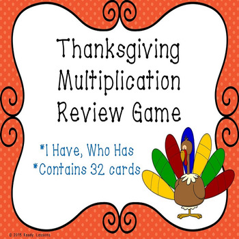 I Have Who Has Thanksgiving Multiplication Game