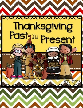 Thanksgiving PAST & PRESENT (with Irregular Verbs and Gram