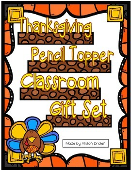 Thanksgiving Pencil Topper Classroom Gift Set