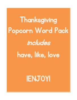 Thanksgiving Popcorn Word Pack (have, like, love)
