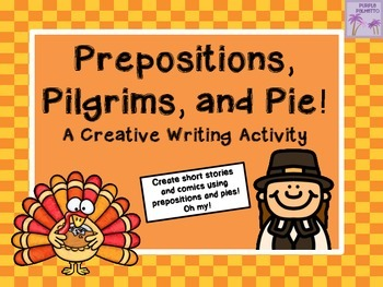 Thanksgiving Prepositions, Pilgrims, and Pie! (A Creative