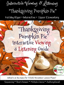 Thanksgiving Pumpkin Pie Viewing and Listening Guide