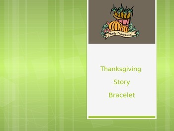 Thanksgiving Story Bracelet PowerPoint - with more slides