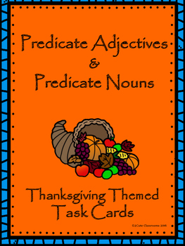 Thanksgiving Themed Predicate Adjectives & Predicate Nouns