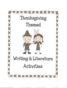 Thanksgiving Themed Writing & Literautre Activities