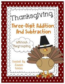 Thanksgiving Three-Digit Addition and Subtraction No Regro