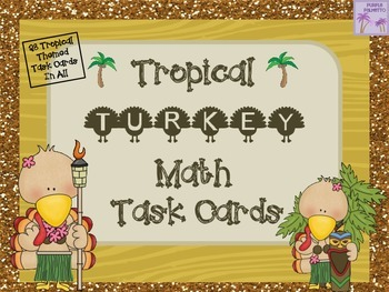 Thanksgiving Math Tropical Turkey Task Cards