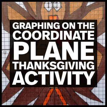 Thanksgiving Turkey Mystery Picture - Graphing on the Coor