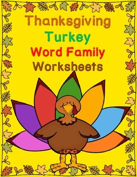 Thanksgiving Turkey Word Family Worksheets:  Cut and Paste