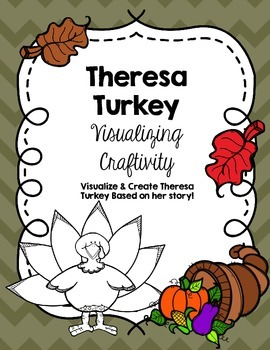 Thanksgiving Visualizing Reading & Craftivity: Theresa Tur