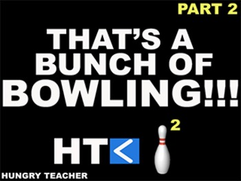 That's A Bunch of Bowling 2
