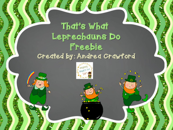 That's What Leprechauns Do Freebie