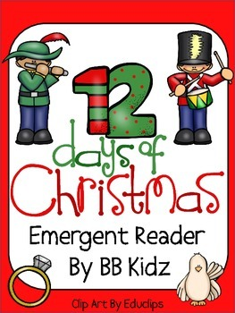 The 12 days of Christmas Emergent Reader / Kindergarten