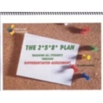 The 2*5*8 Plan:  Reaching Students Through Differentiated