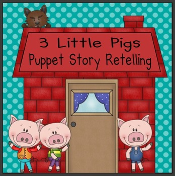 The 3 Little Pigs - Retelling Puppets