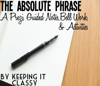 The Absolute Phrase: A Prezi, Guided Notes, Bell Work and