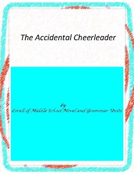 The Accidental Cheerleader Novel Unit With Literary and Gr
