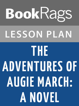 The Adventures of Augie March a Novel Lesson Plans