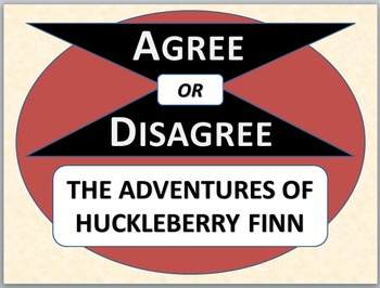 THE ADVENTURES OF HUCKLEBERRY FINN - Agree or Disagree pre