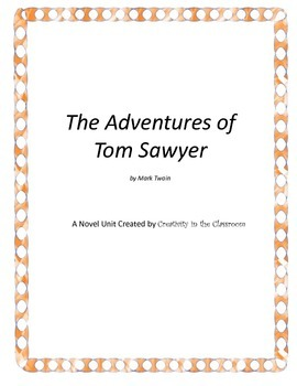 The Adventures of Tom Sawyer Novel Unit Plus Grammar
