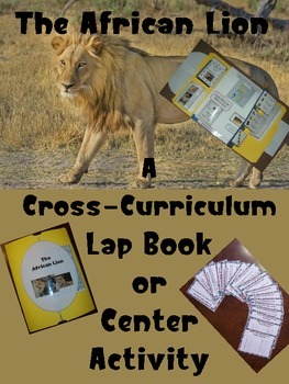 The African Lion Cross-Curriculum Lap book or Center Activity