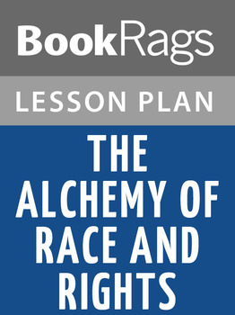 The Alchemy of Race and Rights Lesson Plans