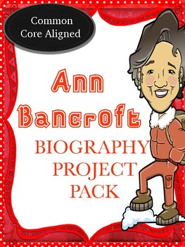 The Ann Bancroft Biography         Project Pack