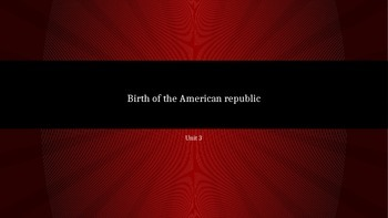 The American Revolution, and Birth of a Nation