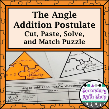 The Angle Addition Postulate Cut, Paste, Solve, Match Puzz