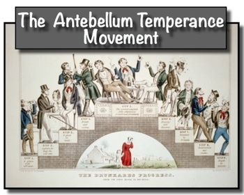 Antebellum Temperance Reform Movement! Students analyze, o