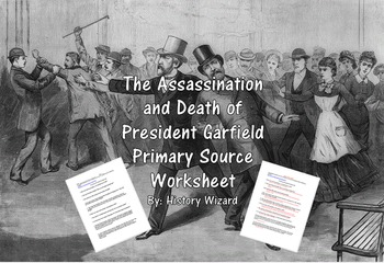 The Assassination and Death of President Garfield Workshee
