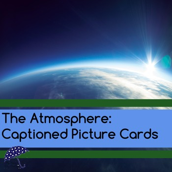 The Atmosphere: Captioned Picture Cards