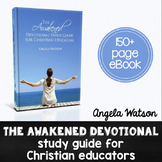 The Awakened Devotional Study Guide for Christian Educator