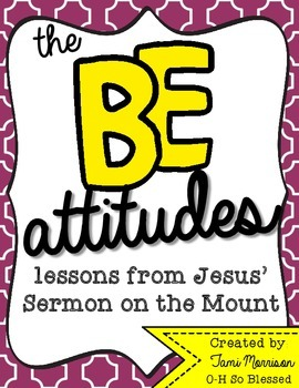 The BEattitudes [a kids guide to the Sermon on the Mount]