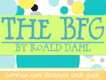 The BFG - Common Core Literature Circle Guide