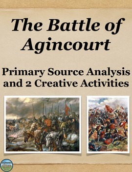 The Battle of Agincourt Primary Source Analysis and Creati