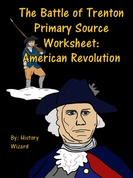 The Battle of Trenton Primary Source Worksheet: American R