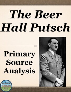 The Beer Hall Putsch Primary Source Analysis and Creative