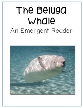 The Beluga Whale Emergent Reader