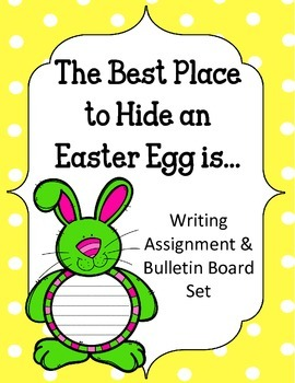 The Best Place to Hide an Easter Egg Writing Assignment an