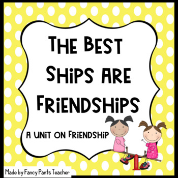 The Best Ships are Friendships! Unit includes Rainbow Fish