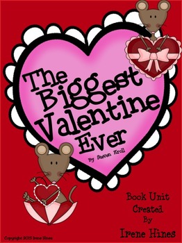 The Biggest Valentine Ever ~ A Book Unit For February and