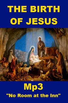 """The Birth of Jesus - Mp3 """"No Room at the Inn"""""""