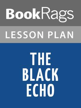 The Black Echo Lesson Plans