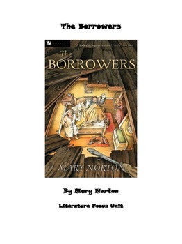 The Borrowers by Mary Norton- Literature Focus Unit