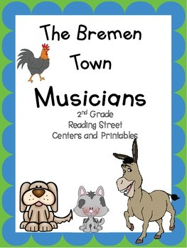 The Bremen Town Musicians, 2nd Grade Reading Street, Print