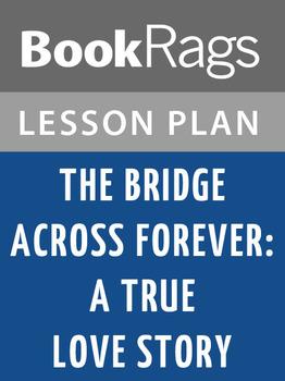 The Bridge Across Forever: A Lovestory Lesson Plans